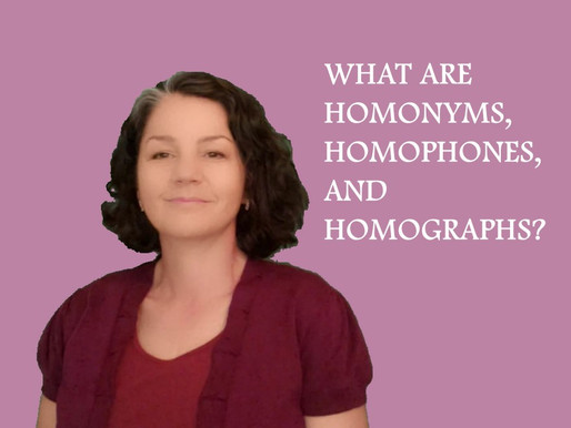 What Are Homonyms, Homophones, and Homographs?