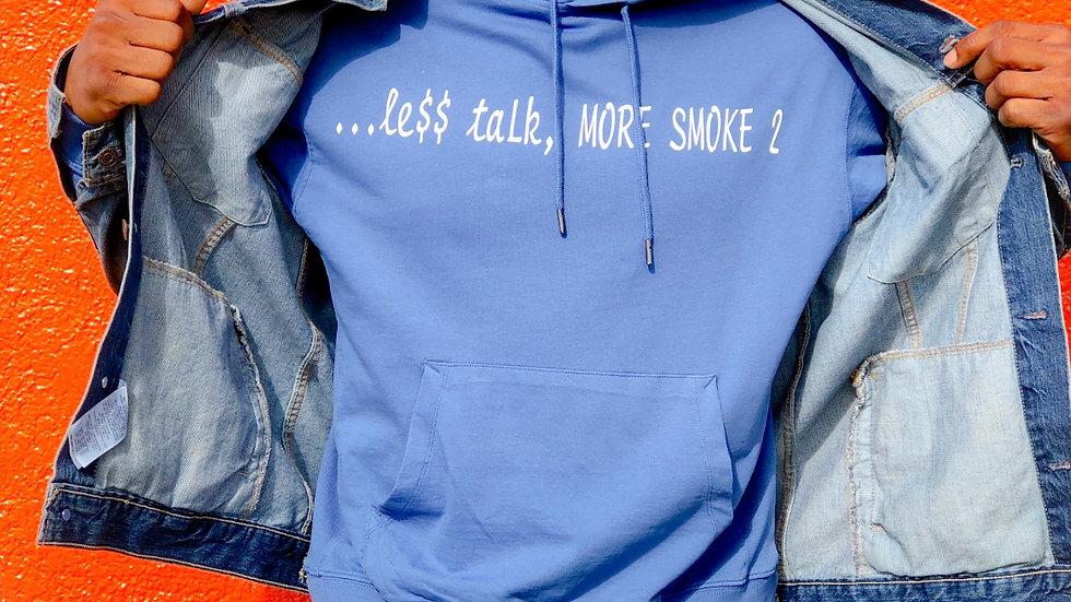 le$$ talk...MORE SMOKE Hoodie