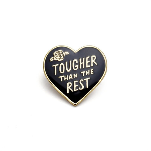 """""""Tougher than the Rest"""" Pin"""