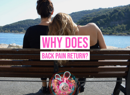 Why Does Back Pain Return? And What Can I Do About It?