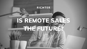 Is Remote Sales the Future?
