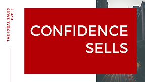 The Ideal Sales Cycle: Confidence