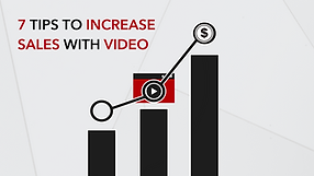 7 Tips to Increase Sales Through Video