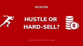 Hustle or Hard-Sell?
