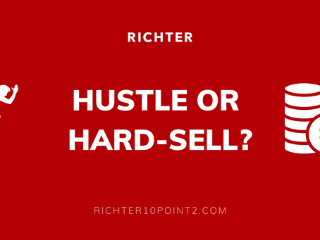 Hustle or Hard-Sell?