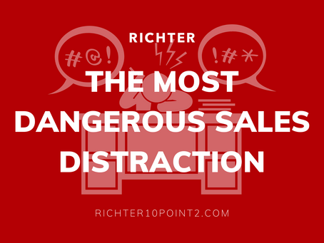 The Most Dangerous Sales Distraction