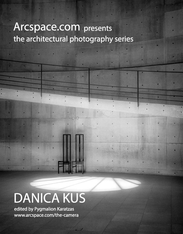 Latest Arcspace architectural photography series with Danica O. Kus