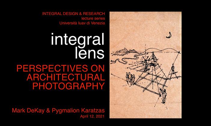 Integral Design & Research lecture series - University IUAV Venice