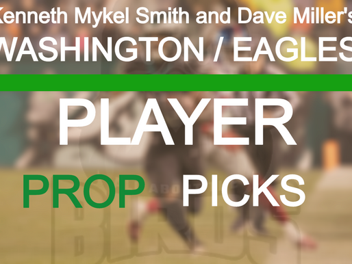 Washington @ Eagles Prop Bets