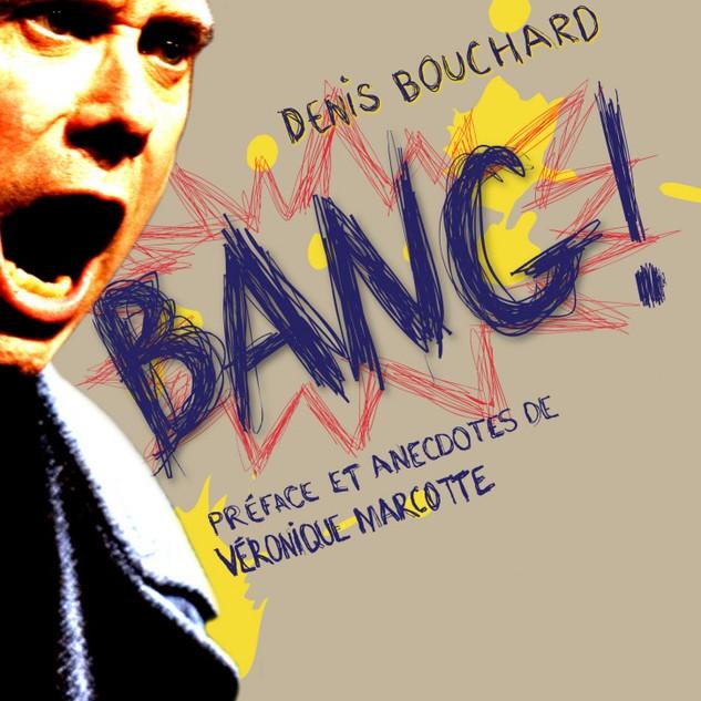 Bang ! de Denis Bouchard