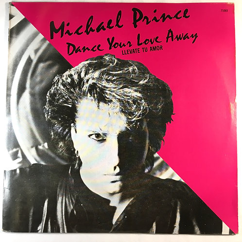 Michael Prince - Dance Your Love Away (Llevate To Amor)