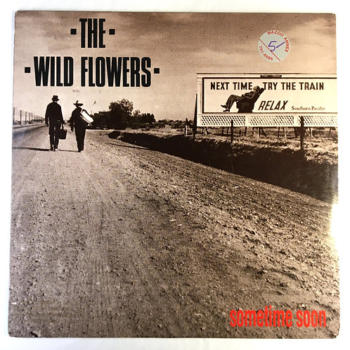 Wild Flowers, the - Sometime Soon