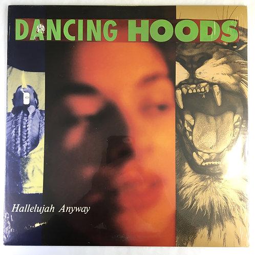 Dancing Hoods - Hallelujah Anyway