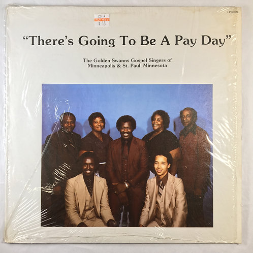 Golden Swanns Gospel Singers - There's Going to Be a Payday