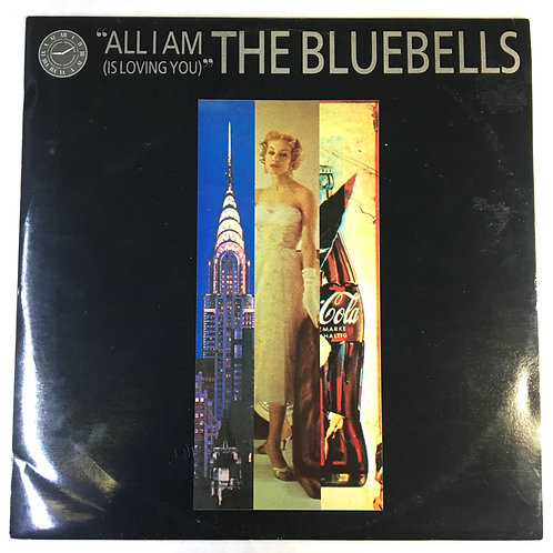 Bluebells, the - All I Am (Is Loving You)