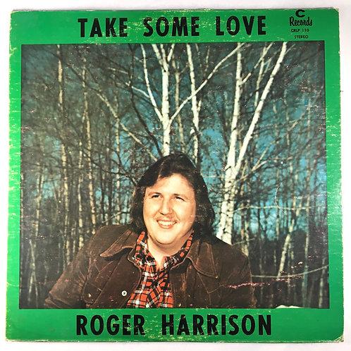 Roger Harrison - Take Some Love