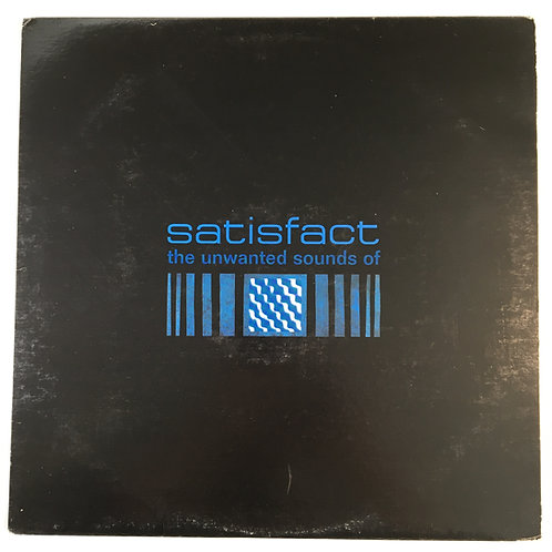Satisfact - The Unwanted Sounds Of