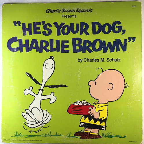 Charles M. Schulz - He's Your Dog, Charlie Brown