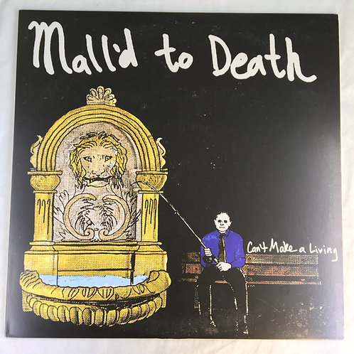 Mall'd to Death - Can't Make a Living