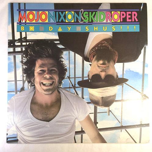 Mojo Nixon & Skid Roper - Bo Day Shus!!!