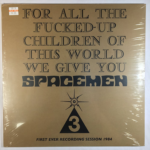 Spacemen 3 - For All the Fucked Up Children...