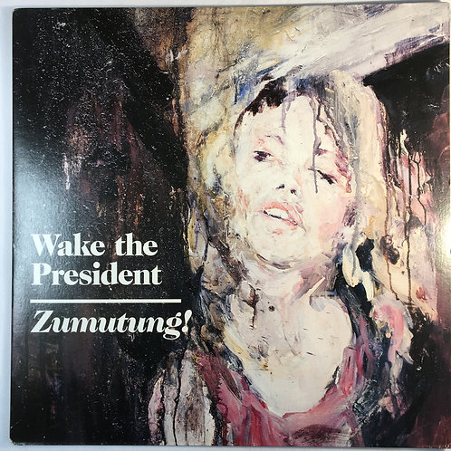 Wake the President - Zumutung!