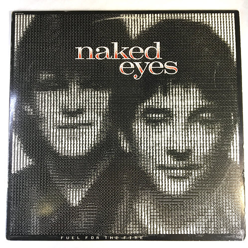 Naked Eyes - Fuel for the Fire