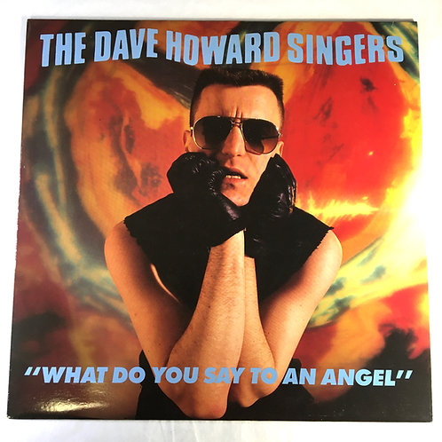 Dave Howard Singers - What Do You Say to an Angel