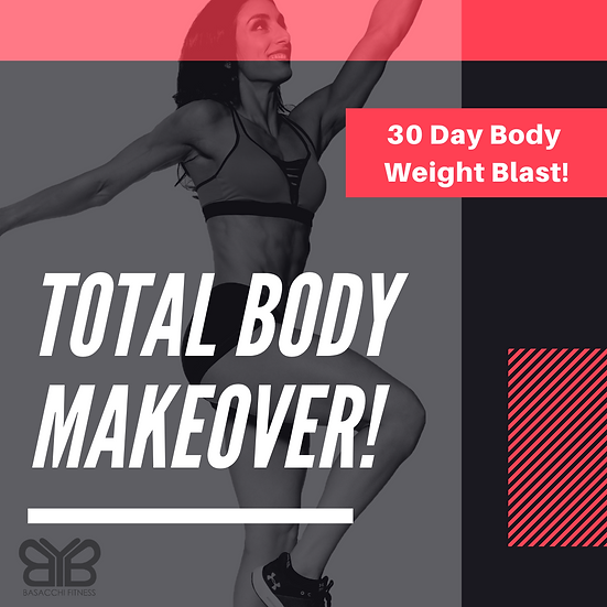 30 Day Body Weight Blast!