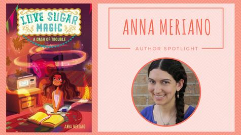 Author Spotlight: Anna Meriano talks Love Sugar Magic: A Dash of Trouble