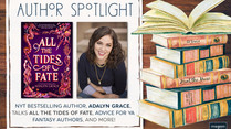 Author Spotlight: Adalyn Grace talks ALL THE TIDES OF FATE