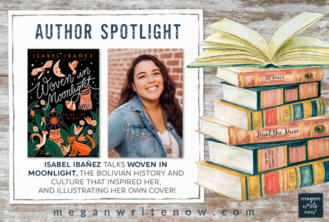 Author Spotlight: Isabel Ibañez talks WOVEN IN MOONLIGHT
