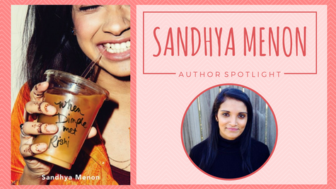 Author Spotlight: Sandhya Menon talks When Dimple Met Rishi