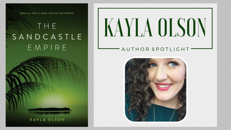 Author Spotlight: Kayla Olson talks The Sandcastle Empire