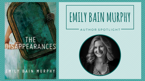 Author Spotlight: Emily Bain Murphy talks The Disappearances