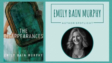 Author Spotlight: Emily Bain Murphy talks The Disappearances