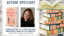Author Spotlight: Jamie Pacton talks THE LIFE AND (MEDIEVAL) TIMES OF KIT SWEETLY