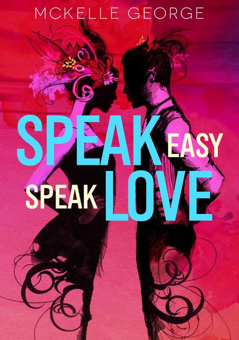 Cover Love: Speak Easy, Speak Love by McKelle George
