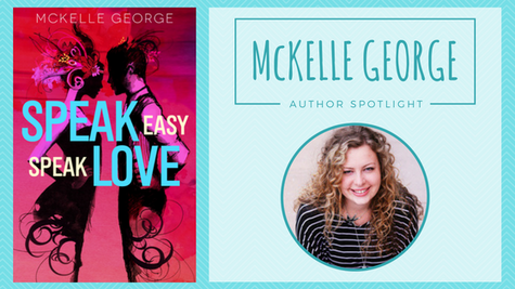 Author Spotlight: McKelle George talks Speak Easy, Speak Love