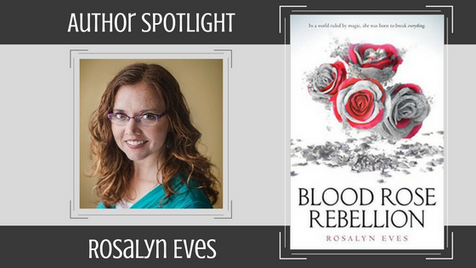 Author Spotlight: Rosalyn Eves Talks Blood Rose Rebellion