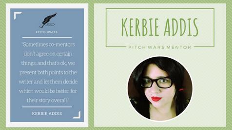 Pitch Wars Mentor Spotlight: Kerbie Addis