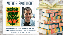 Author Spotlight: Adam Sass talks SURRENDER YOUR SONS