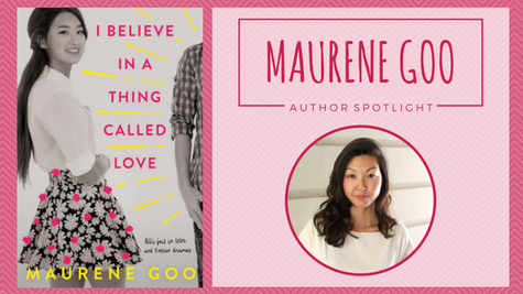 Author Spotlight: Maurene Goo talks I Believe in a Thing Called Love