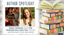 Author Spotlight: Sarah Henning talks THE PRINCESS WILL SAVE YOU