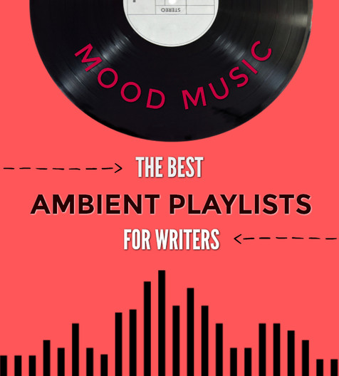 Mood Music: The Best Ambient Playlists for Writers