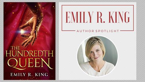 Author Spotlight: Emily R. King talks The Hundredth Queen