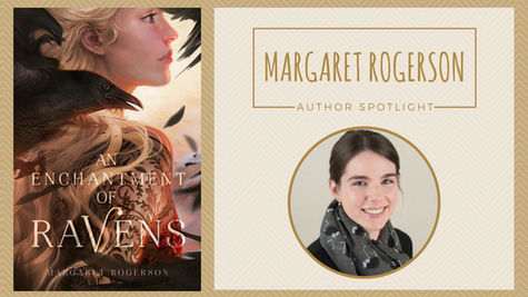 Author Spotlight: Margaret Rogerson talks An Enchantment of Ravens