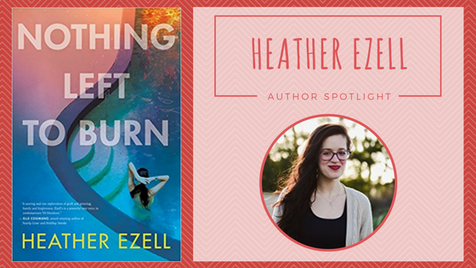 Author Spotlight: Heather Ezell talks Nothing Left to Burn