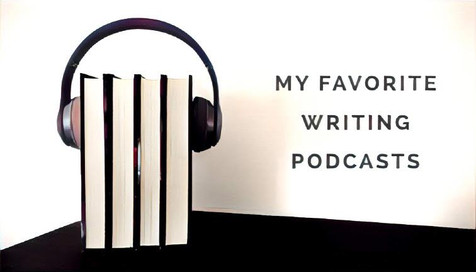 My Favorite Writing Podcasts