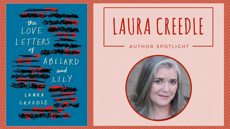 Author Spotlight: Laura Creedle talks The Love Letters of Abelard and Lily